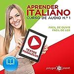 Aprender Italiano | Textos Paralelos | F?cil de ouvir - F?cil de ler: Aprender Italiano | Aprenda com ?udio (CURSO DE ?UDIO DE ITALIANO) (Volume 1) (Portuguese Edition) | Polyglot Planet