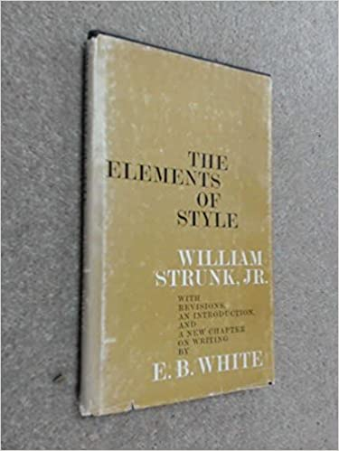 The Elements of Style, Strunk Jr., William; E.B. White