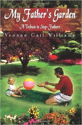 My Father's Garden: Yvonne Williams: 9781403336101: Amazon