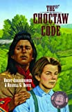 The Choctaw Code, Russell G. Davis and Brent Ashabranner, 159166621X