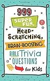 trivia kids - 999 Super Fun, Head-Scratching, Brain-Boosting Bible Trivia Questions for Kids