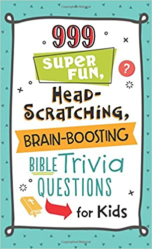 999 Super Fun Head Scratching Brain Boosting Bible Trivia Questions For Kids Compiled By Barbour Staff JoAnne Simmons 9781683225607 Amazon Books