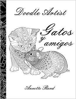 Doodle Artist - Gatos y amigos: Un libro para colorear adultos: Amazon.es: Annette Rand: Libros