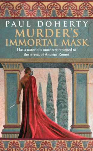 (Murder's Immortal Mask (Ancient Roman Mysteries, Book 4): A gripping murder mystery in Ancient)