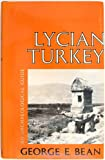 Front cover for the book Lycian Turkey by George E. Bean