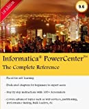 Informatica Power Center: The One-Stop Guide for All Informatica Developers: The Complete Reference