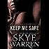 Keep Me Safe: A Dark Erotic Romance Novella (Dark Nights prequel)