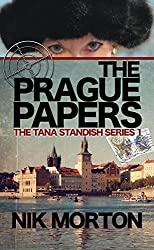 The Prague Papers: #1 The Tana Standish Spy Series