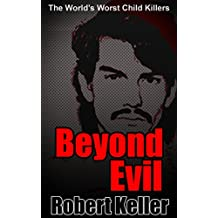 True Crime: Beyond Evil: The World's Worst Child Killers