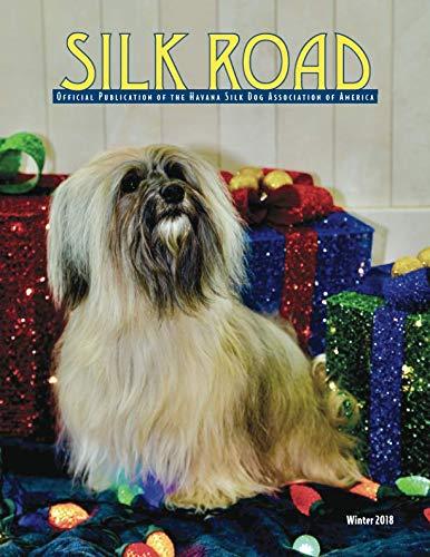Silk Havana (Silk Road: Official Publication of the Havana Silk Dog Association of America (Volume))