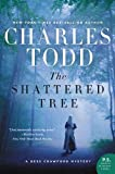 The Shattered Tree: A Bess Crawford Mystery (Bess Crawford Mysteries) by  Charles Todd in stock, buy online here