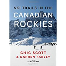 Ski Trails in the Canadian Rockies by Chic Scott (2016-04-12)