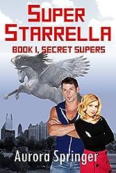 Super Starrella: New Adult Superhero Adventure (Secret Supers Book 1)