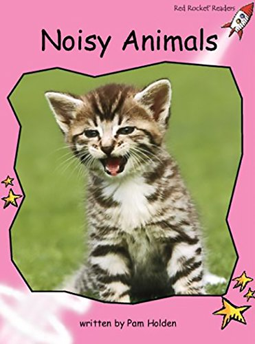 Noisy Animals: Pre-reading (Red Rocket Readers: Pre-reading Level: Pink) pdf