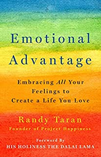 Book Cover: Emotional Advantage: Embracing All Your Feelings to Create a Life You Love