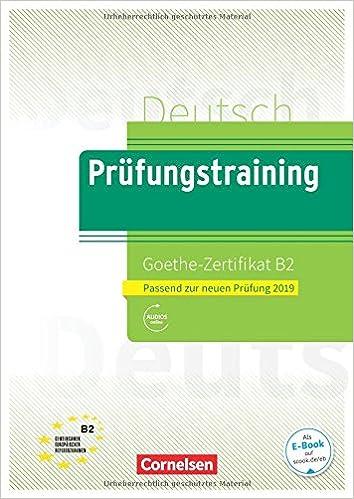 Prufungstraining DaF: Goethe-Zertifikat B2 2019 - Ubungsbuch + ...