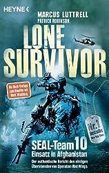 Lone Survivor: SEAL-Team 10 - Einsatz in Afghanistan. Der authentische Bericht des einzigen Überlebenden von Operation Red Wings (German Edition)