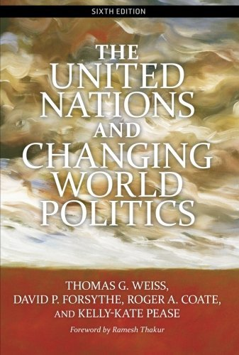 The United Nations and Changing World Politics by Thomas G Weiss (2009-12-22)