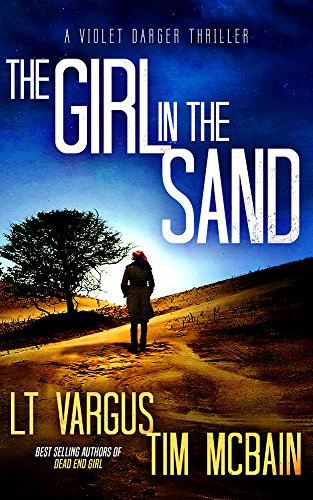 The Girl in the Sand: A Gripping Serial Killer Thriller (Violet Darger FBI Thriller Book 3) by [Vargus, L.T., McBain, Tim]