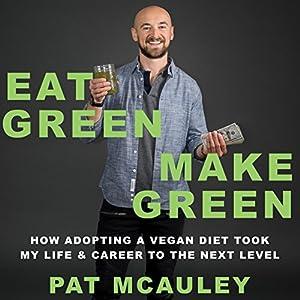 Eat Green Make Green Audiobook