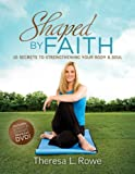 Shaped by Faith, Theresa L. Rowe, 0824947649