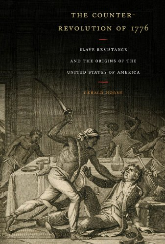 Download The Counter-Revolution of 1776: Slave Resistance and the Origins of the United States of America Pdf