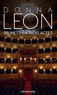 Une enquête du commissaire Brunetti 24 : Brunetti en trois actes, Leon, Donna