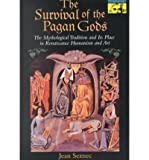 img - for The Survival of the Pagan Gods: The Mythological Tradition and Its Place in Renaissance Humanism and Art (Mythos: The Princeton/Bollingen Series in World Mythology) (Paperback)(English / French) - Common book / textbook / text book