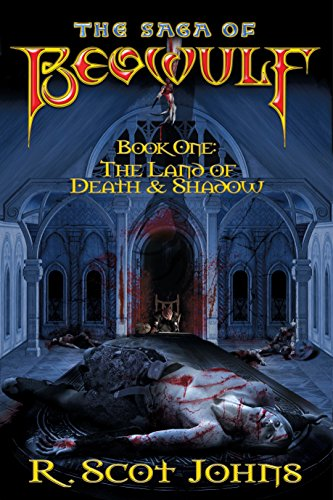 The Saga of Beowulf: Book I, The Land of Death & Shadow