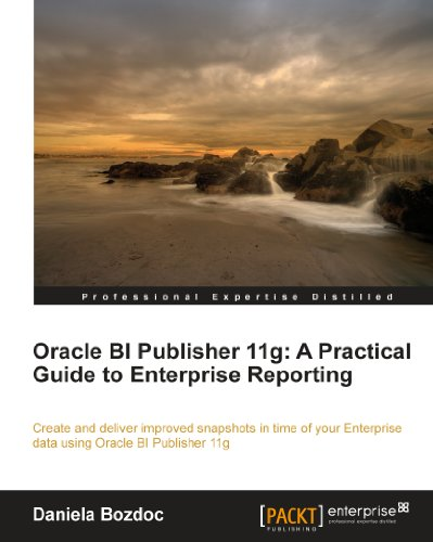 Oracle BI Publisher 11g: A Practical Guide to Enterprise Reporting Pdf