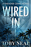 Wired In (Paradise Crime Book 1)