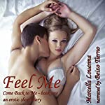 Feel Me: Come Back to Me, Book 1 | Marcella Louanna