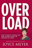 Overload: How to Unplug, Unwind and Free Yourself from the Pressure of Stress