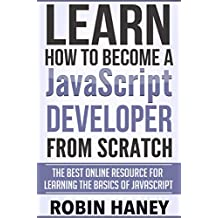 JavaScript For Beginners: Learn the Fundamentals and Basics of the JavaScript Programing Language