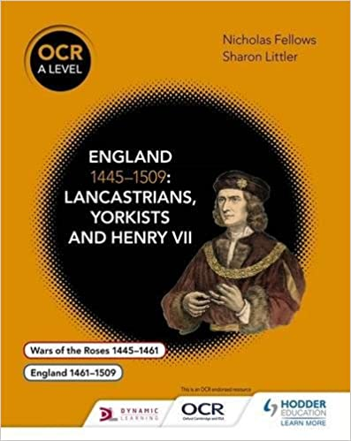 OCR A Level History: England 1445-1509: Lancastrians, Yorkists and Henry VII