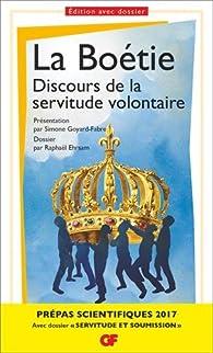 Discours de la servitude volontaire - Prépas scientifiques 2016-2017 par Étienne de La Boétie