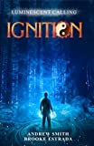 Ignition (Luminescent Calling Book 1)