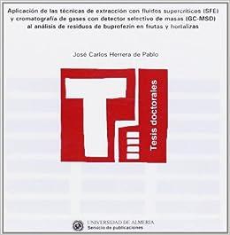 Aplicación de las técnicas de extracción con fluidos supercríticos SFE y cromatografía de gases con detector selectivo de mas Tesis Doctorales Edición ...