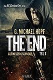 The End 6 - Auf Messers Schneide: Endzeit-Thriller - US-Bestseller-Serie!