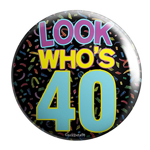 Look Button (Geek Details Birthday Themed Pinback Button (Look Who's 40))
