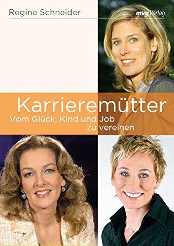 Karrieremütter: Vom Glück, Kind und Job zu vereinen