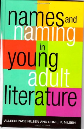 Names and Naming in Young Adult Literature (Scarecrow Studies in Young Adult Literature)