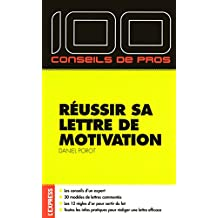 100 conseils de pro pour réussir sa lettre de motivation (French Edition)