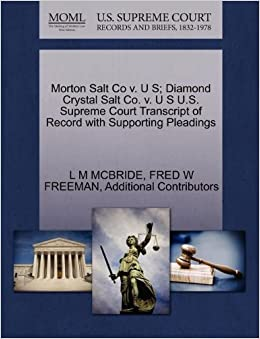 Morton Salt Co v. U S: Diamond Crystal Salt Co. v. U S U.S. Supreme Court Transcript of Record with Supporting Pleadings