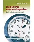 Las personas emotivas-impulsivas: El autocontrol de este temperamento (Educar)
