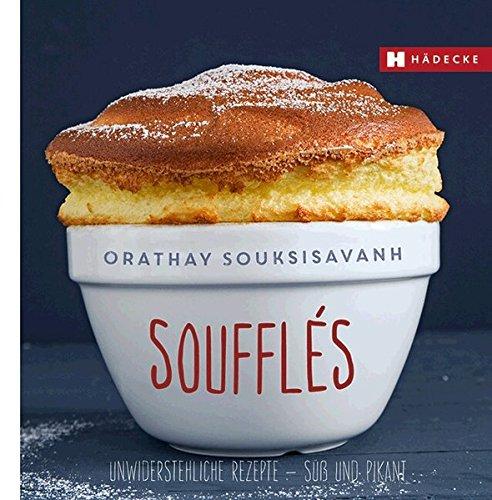 Soufflés: Unwiderstehliche Rezepte - süß und pikant (Genuss im Quadrat)