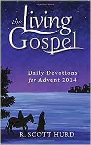 daily devotions for advent 2014 the living gospel r. Black Bedroom Furniture Sets. Home Design Ideas