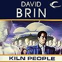 Kiln People Hörbuch von David Brin Gesprochen von: Andy Caploe