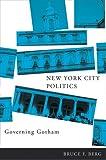 New York City Politics: Governing Gotham