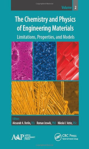 The Chemistry and Physics of Engineering Materials, Volume Two: Limitations, Properties, and Models (Volume 2)